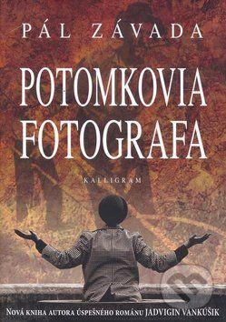 Pál Závada: Potomkovia fotografa cena od 246 Kč