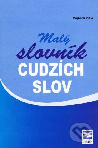 Vojtech Piťo: Malý slovník cudzích slov cena od 156 Kč