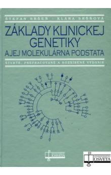Štefan Sršeň, Klára Sršňová: Základy klinickej genetiky a jej molekulárna podstata cena od 173 Kč