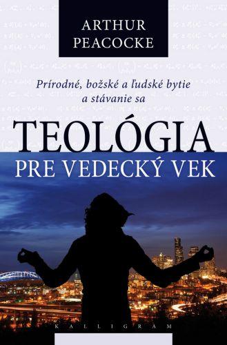Arthur Peacocke: Teológia pre vedecký vek cena od 246 Kč