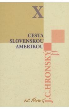Jozef Cíger Hronský: Cesta slovenskou Amerikou cena od 155 Kč