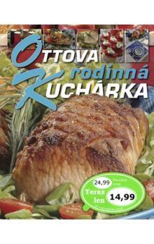 Hana Sedláčková: Ottova rodinná kuchárka cena od 671 Kč