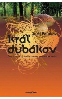 Jurij Poľakov: Kráľ dubákov cena od 213 Kč