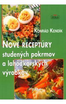 Konrád Kendík: Nové receptúry studených pokrmov a lahôdkových výrobkov cena od 403 Kč