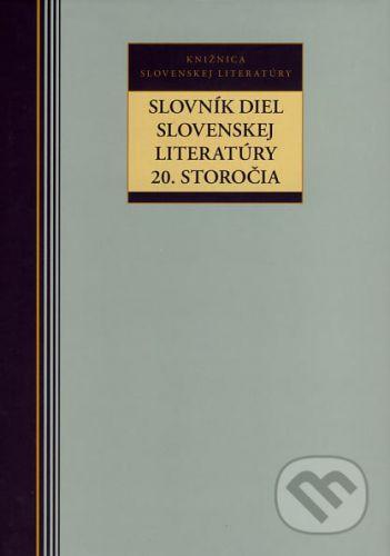 Slovník diel slovenskej literatúry 20. storočia cena od 185 Kč