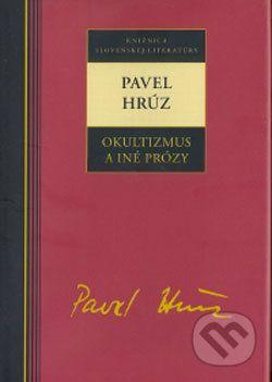 Pavel Hrúz: Pavel Hrúz Okultizmus a iné prózy cena od 188 Kč