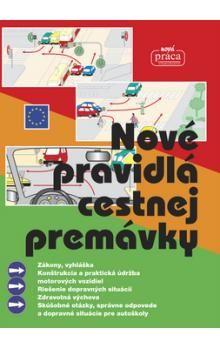 Kolektív autorov: Nové pravidlá cestnej premávky cena od 205 Kč