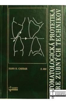 Hans H. Caesar: Stomatologická protetika pre zubných technikov cena od 517 Kč