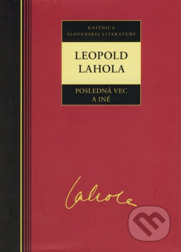 Leopold Lahola: Leopold Lahola Posledná vec a iné cena od 219 Kč