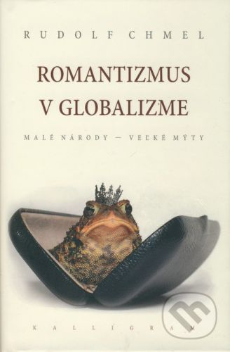 Rudolf Chmel: Romantizmus v globalizme cena od 298 Kč