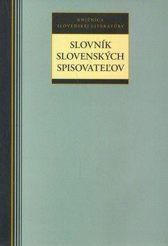 Kolektív autorov: Slovník slovenských spisovateľov cena od 0 Kč