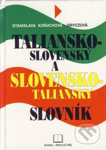 Stanislava Koňuchová - Gryczová: Taliansko-slovenský a slovensko-taliansky slovník cena od 178 Kč