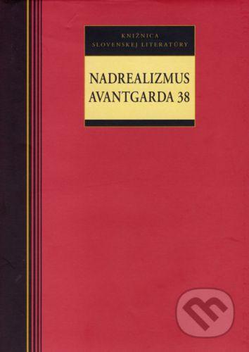 Nadrealizmus Avantgarda 38 - Kolektív autorov cena od 185 Kč