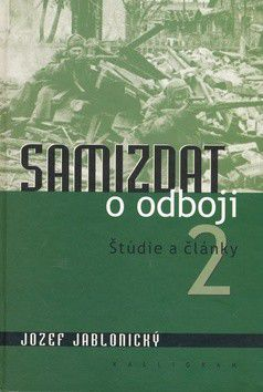 Jozef Jablonický: Samizdat o odboji 2 cena od 375 Kč