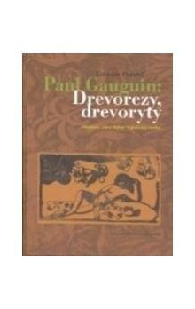 Ľubomír Podušel: Paul Gauguin: Drevorezy, drevoryty cena od 87 Kč