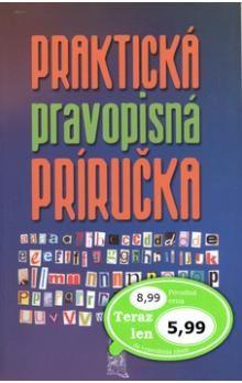 Praktická pravopisná príručka cena od 163 Kč