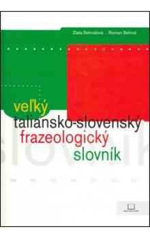 Zlata Sehnalová, Roman Sehnal: Veľký taliansko-slovenský frazeologický slovník cena od 249 Kč