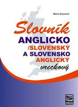 Mária Gryczová: Anglicko/slovenský a slovensko/anglický vreckový slovník cena od 178 Kč