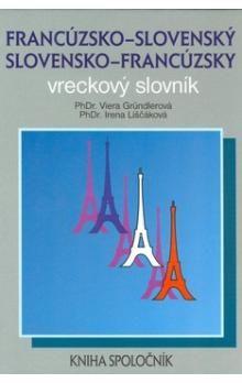Viera Gründlerová, Irena Liščáková: Francúzsko-slovenský a slovensko-francúzsky vreckový slovník cena od 176 Kč