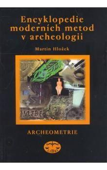Martin Hložek: Encyklopedie moderních metod v archeologii cena od 189 Kč