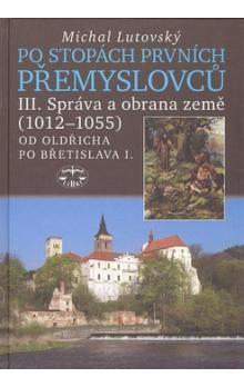 Michal Lutovský: Po stopách prvních Přemyslovců III. cena od 205 Kč