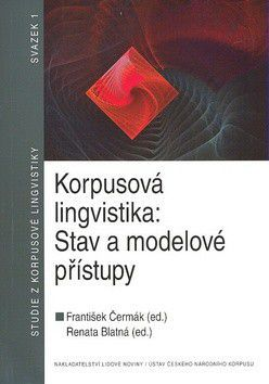František Čermák, Renata Blatná: Korpusová lingvistika cena od 167 Kč