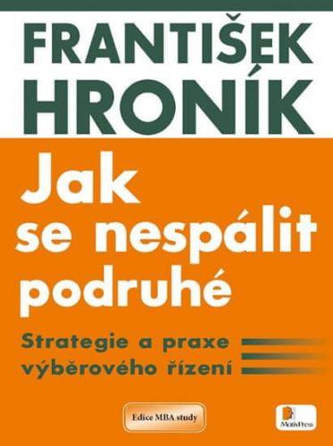 František Hroník: Jak se nespálit podruhé cena od 456 Kč