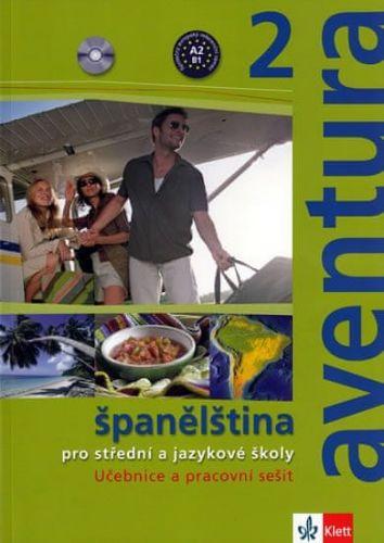 Kateřina Brožová, C. Ferrer Peňaranda: Aventura 2 - Španělština pro SŠ a JŠ- učebnice + PS + 2CD cena od 391 Kč