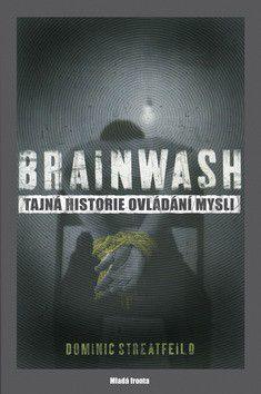 Dominic Streatfield: Brainwash cena od 357 Kč