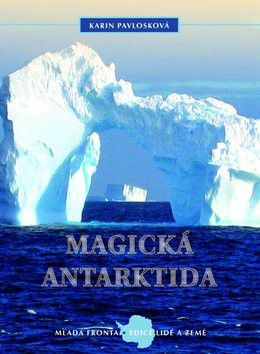 Karin Pavlosková: Magická Antarktida cena od 278 Kč