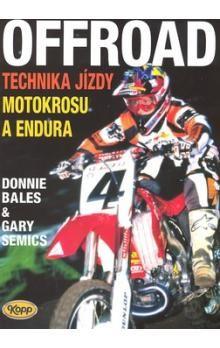 Bales Donnie, Semics Gary: Offroad - technika jízdy motokrosu a endura cena od 350 Kč
