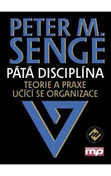 Peter Senge: Pátá disciplína cena od 615 Kč