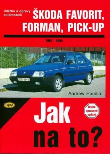Hamlin Andrew: Škoda Favorit, Forman, Pick-up - 1989 - 1994 - Jak na to? - 37. cena od 168 Kč