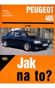 Kolektiv autorů: Peugeot 405 do 1993 cena od 497 Kč