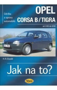 Hans-Rüdiger Etzold: Opel Corsa B/Tigra od 3/93 do 8/200 - Jak na to? - 23. cena od 470 Kč