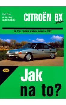 Hans-Rüdiger Etzold: Citroën BX 16,17 a 19 - Jak na to? od 3/84 - 33. cena od 465 Kč
