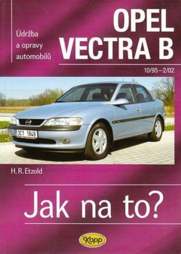 Hans-Rüdiger Etzold: Opel Vectra B - 10/95-2/02 - Jak na to? - 38. cena od 484 Kč