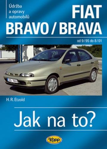Hans-Rüdiger Etzold: FIAT Bravo/Brava 9/95–8/01 - Jak na to? č. 39 cena od 508 Kč