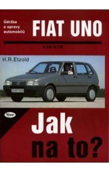 Hans-Rüdiger Etzold: Fiat Uno 9/82 - 7/95 - Jak na to? - 3. cena od 465 Kč