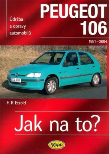 Hans-Rüdiger Etzold: Peugeot 106 - 1991-2004 - Jak na to? 47. cena od 508 Kč