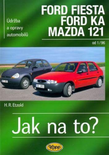 Hans-Rüdiger Etzold: Ford Fiesta 1/96-2002, Ford KA od 11/96, Mazda 121 - Jak na to? - 52. cena od 110 Kč