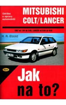 Hans-Rüdiger Etzold: Mitsubishi Colt/Lancer 1/84 - 8/92 - Jak na to? - 54. cena od 473 Kč