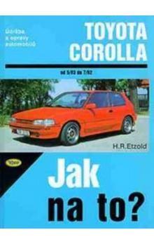 Hans-Rüdiger Etzold: Toyota Corolla - 5/83 - 7/92 - Jak na to? - 55. cena od 400 Kč
