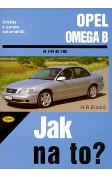 Hans-Rüdiger Etzold: Opel Omega B - 1/94 - 7/03 - Jak na to? - 69. cena od 510 Kč