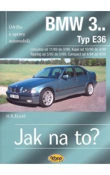 Hans-Rüdiger Etzold: BMW 3.. - Typ E36 - Jak na to? - 11/89 - 9/00 - 70. cena od 508 Kč