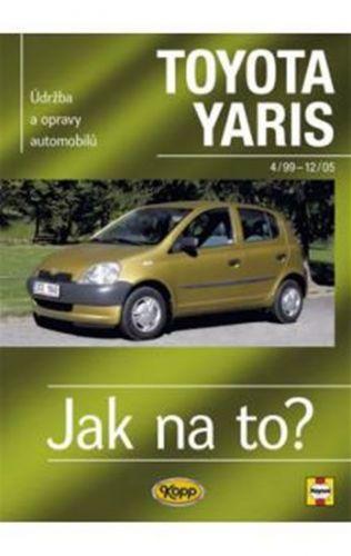 Jex R.M.: Toyota Yaris 4/99 - 12/05 - Jak na to? - 86. cena od 429 Kč