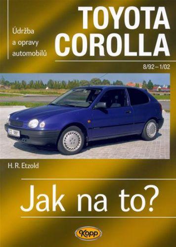 Hans-Rüdiger Etzold: Toyota Corolla - 8/92 -1/02 - Jak na to? - 88. cena od 476 Kč