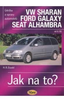 Hans-Rudiger Etzold: VW Sharan, Ford Galaxy, Seat Alhambra - Jak na to? cena od 506 Kč