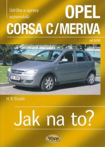 Hans-Rüdiger Etzold: Opel Corsa C/Meriva od 9/00 - Jak na to? 92. cena od 477 Kč