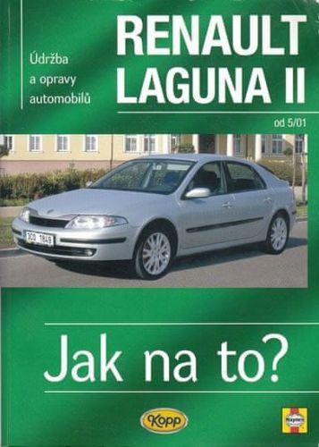Peter T. Gill: Renault Laguna II od 5/01 - Jak na to? 95. cena od 470 Kč